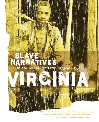 Books : Virginia Slave Narratives: Slave Narratives from the Federal Writers' Project 1936-1938