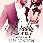 Daddy Daughter Weekend #1 | Lisa London