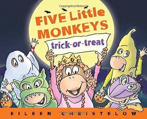 Five Little Monkeys Trick-or-Treat (A Five Little Monkeys Story) by Eileen Christelow -