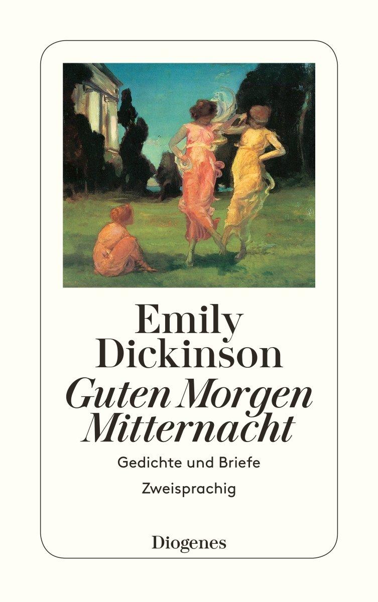 Guten Morgen, Mitternacht. Gedichte und Briefe. Zweisprachig Taschenbuch – Mai 2011 Emily Dickinson Lola Gruenthal Diogenes Verlag 3257229771