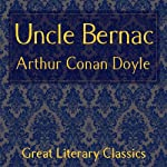 Uncle Bernac: A Memory of Empire | Arthur Conan Doyle
