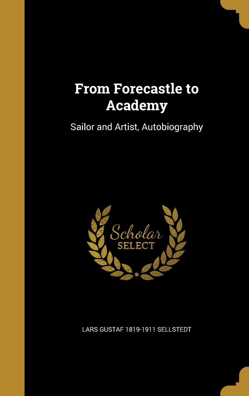 From Forecastle to Academy: Sailor and Artist, Autobiography PDF