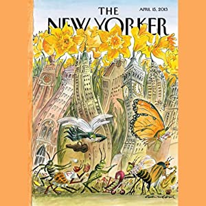 The New Yorker, April 15th 2013 (Nick Paumgarten, Nicholas Lemann, Jim Windolf) Periodical
