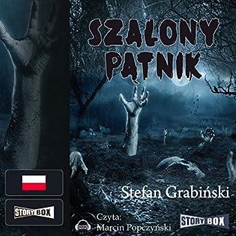 Grabiński Stefan - Szalony Pątnik
