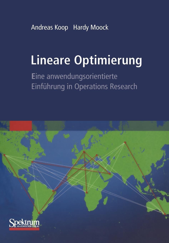 Lineare Optimierung - Eine Anwendungsorientierte Einführung in Operations Research (German Edition)