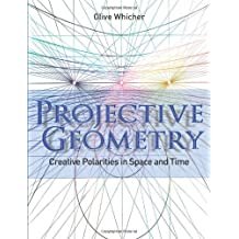 Projective Geometry: Creative Polarities in Space and Time
