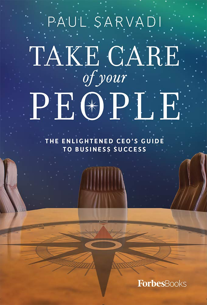 Take Care of your People: The Enlightened CEO'S Guide To