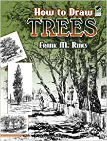 How to Draw Trees (Dover Art Instruction): Frank M. Rines