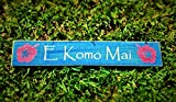 "Cheap E KOMO MAI Hawaiian ""Welcome"" Rustic Shabby Chic Wood Sign CHOOSE COLOR"