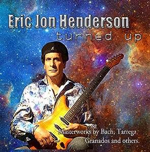 Eric Jon Henderson Turned Up