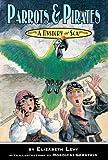 Parrots and Pirates, Elizabeth Levy, 1596434635