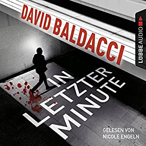 In letzter Minute (Sean King & Michelle Maxwell 6) Hörbuch