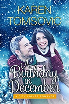 A Birthday in December (City Lights Romance Book 3) by [Tomsovic, Karen]