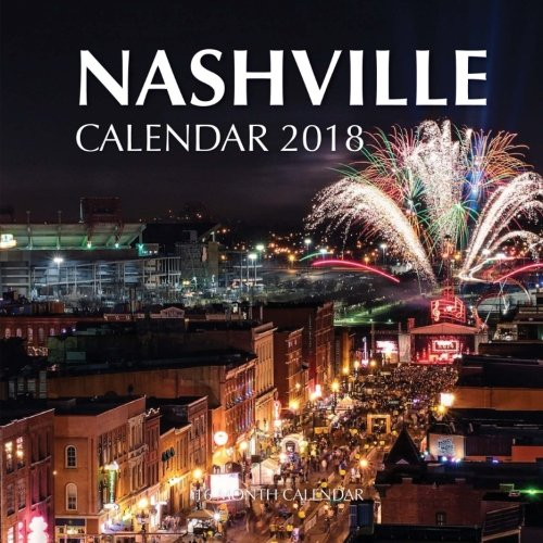 Nashville Calendar 2018: 16 Month Calendar [Paul Jenson] (Tapa Blanda)