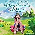 Mein Sommer als Heidi Hörbuch von Alexa Hennig von Lange Gesprochen von: Alexa Hennig von Lange