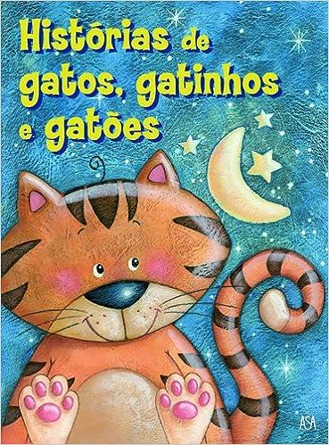 Histórias De Gatos, Gatinhos E Gatões: Amazon.es: Vários: Libros ...