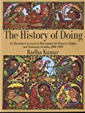 History of Doing: An Illustrated Account of Movements for Women's Rights and Feminism in India, 1800-1990