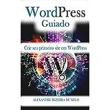 WordPress Guiado: Seu primeiro site usando o WordPress
