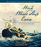 Wreck of the Whale Ship Essex: The Complete Illustrated Edition: The Extraordinary and Distressing Memoir That Inspired Herman Melville's Moby-Dick