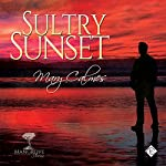Sultry Sunset : Mangrove Stories   Mary Calmes