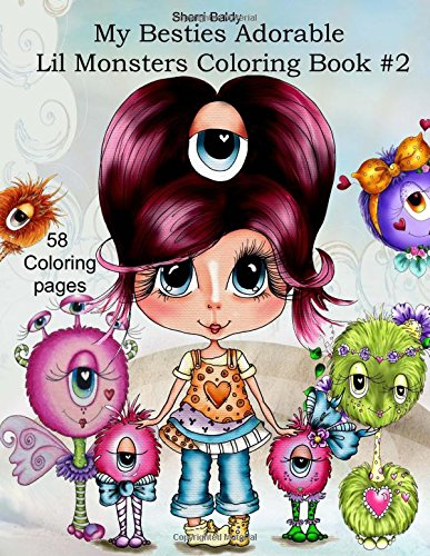 [B.E.S.T] Sherri Baldy My Besties Adorable Lil Monsters Coloring Book #2<br />[R.A.R]