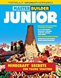 img - for Master Builder Junior: Minecraft    Secrets for Young Crafters book / textbook / text book
