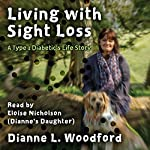Living with Sight Loss: A Type 1 Diabetic's Life Story | Dianne Woodford,Jim McIntosh