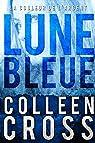 Lune bleue: La Couleur de l'argent :  Enquêtes criminelles de Katerina Carter par Cross