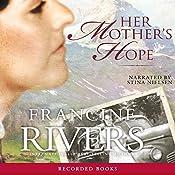 Her Mother's Hope | Francine Rivers