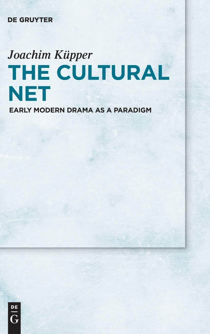 Küpper, J: Cultural Net: Early Modern Drama as a Paradigm: Amazon.es:  Kupper, Joachim: Libros en idiomas extranjeros