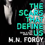 The Scars That Define Us: Devil's Dust Series, Book 2 | M. N. Forgy