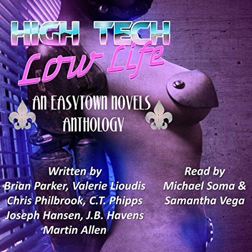High Tech/Low Life: An Easytown Novels Anthology