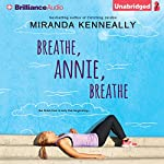 Breathe, Annie, Breathe | Miranda Kenneally