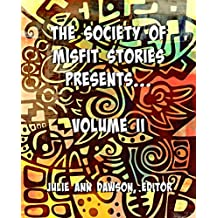 The Society of Misfit Stories Presents...Volume II