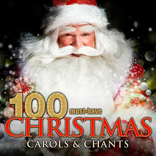 100 Must-Have Christmas Carols and Chants