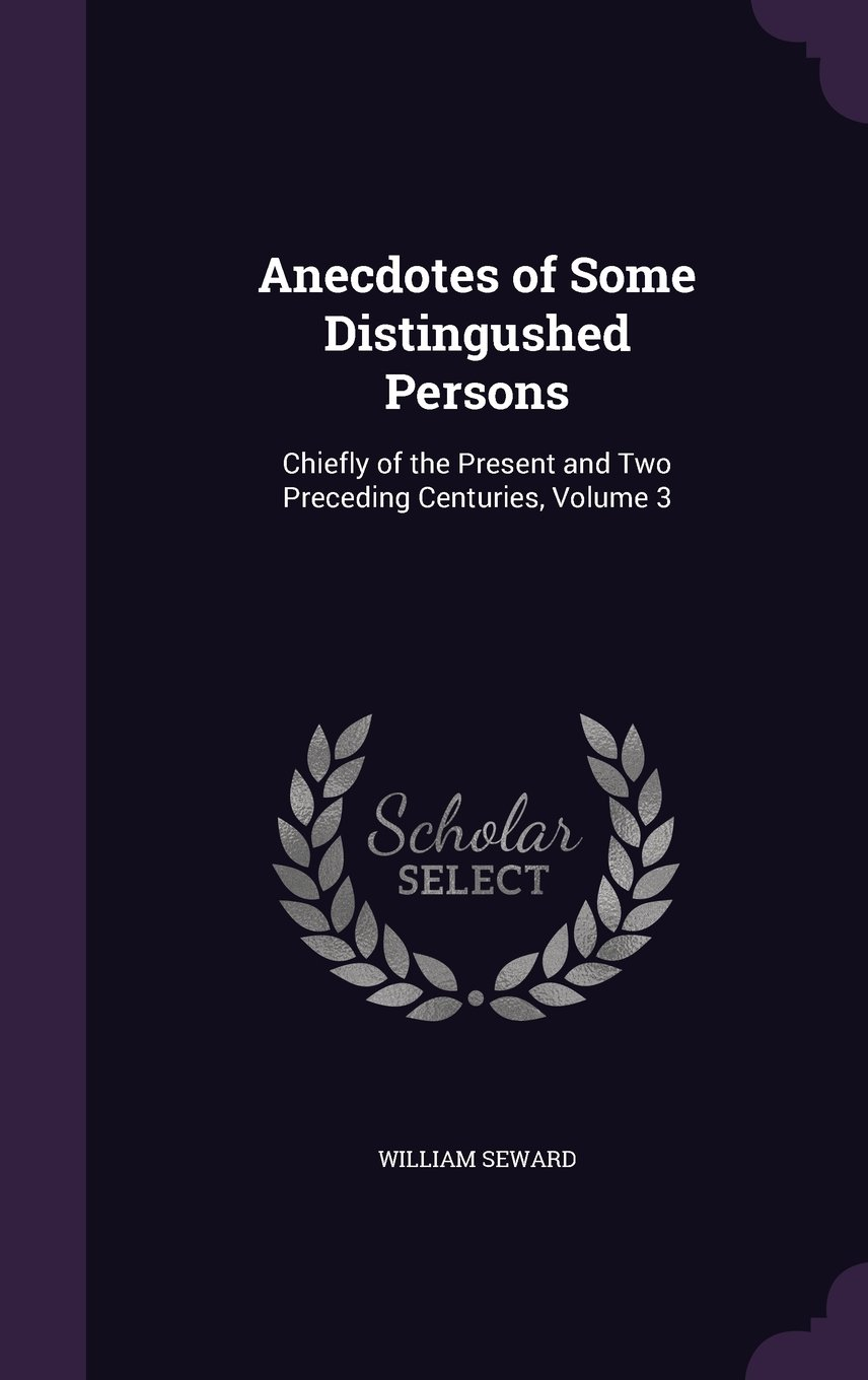 Download Anecdotes of Some Distingushed Persons: Chiefly of the Present and Two Preceding Centuries, Volume 3 ebook