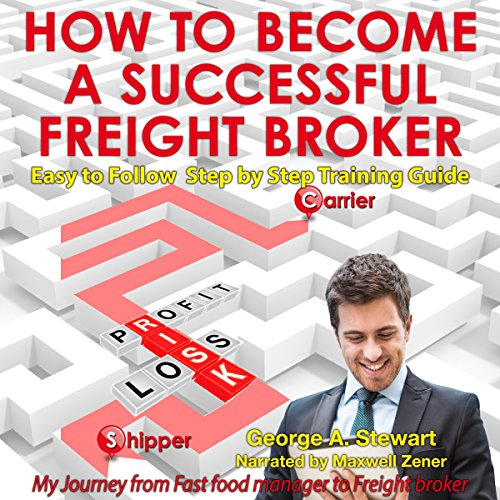 Pdf Money How to Become a Successful Freight Broker: My Journey from Fast Food Manager to Freight Broker