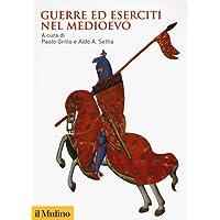 Guerre ed eserciti nel Medioevo