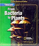 img - for From Bacteria to Plants, Teacher Wraparound Edition Glencoe Science edition by Biggs, Alton, Ortleb, Edward Paul, Daniel, Lucy, Zike, Dinah (2005) Hardcover book / textbook / text book