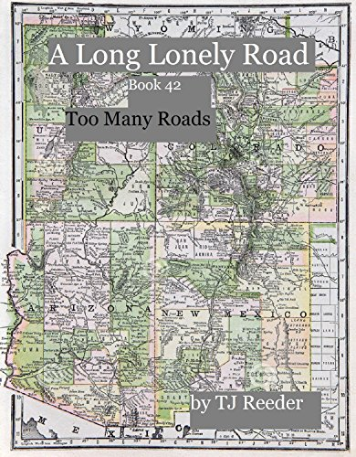 A Long Lonely Road, Too Many Roads, number 42 by [Reeder,TJ]