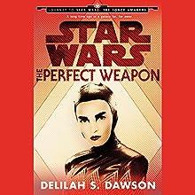 The Perfect Weapon: Journey to Star Wars: The Force Awakens   Livre audio Auteur(s) : Delilah S. Dawson Narrateur(s) : January LaVoy