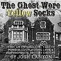 The Ghost Wore Yellow Socks Hörbuch von Josh Lanyon Gesprochen von: Max Miller