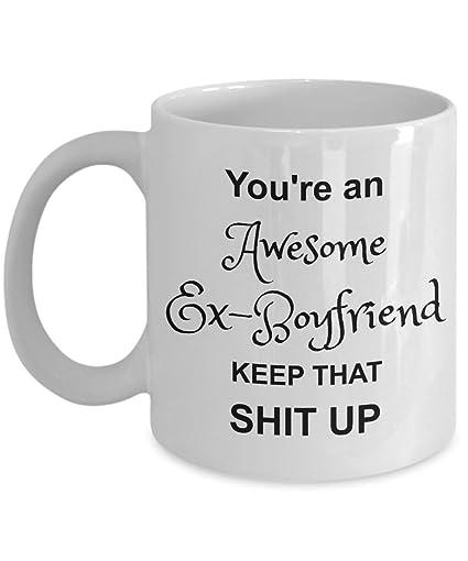 Amazon com: Ex Boyfriend Mug - You Are Awesome - Funny Gag