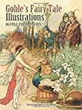 img - for Goble's Fairy Tale Illustrations: 86 Full-Color Plates (Dover Fine Art, History of Art) book / textbook / text book