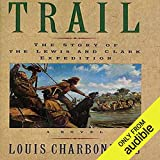 Trail: The Story of the Lewis and Clark Expedition: A Novel