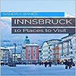 Innsbruck: 10 Places to Visit | Sandra Wines