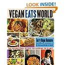 Vegan Eats World: 300 International Recipes for Savoring the Planet