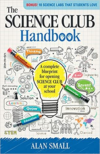 Amazon the science club handbook the complete blueprint for amazon the science club handbook the complete blueprint for opening science club at your school 9780692716779 alan small books fandeluxe Image collections