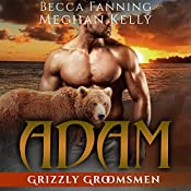 Adam: Grizzly Groomsmen, Book 1 | Becca Fanning