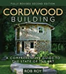 Cordwood Building: A Comprehensive Gu...